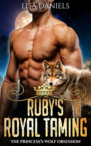 Book Cover of Ruby's Royal Taming: The Princess's Wolf Obsession (Northern Realm Royal Wolves Book 3)