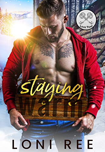 Book Cover of Staying Warm: A Stranded with a Beautiful Woman Romance (Love Trap)