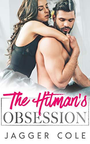 Book Cover of The Hitman's Obsession: An Age Gap Mafia Romance