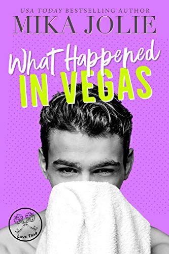 Book Cover of What Happened in Vegas: A Grumpy Hero Laugh Out Loud Romantic Comedy