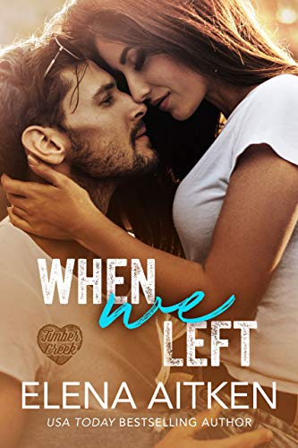 Book Cover of When We Left (Timber Creek Book 1)