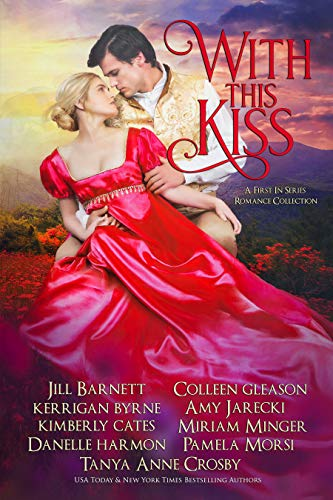 Book Cover of With This Kiss: A First-In Series Romance Collection