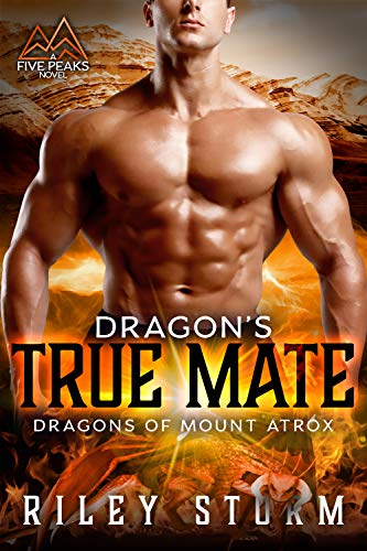 Book Cover of Dragon's True Mate (Dragons of Mount Atrox Book 1)