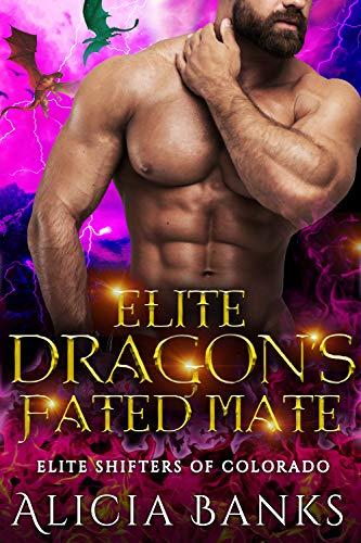Book Cover of Elite Dragon's Fated Mate (Elite Shifters of Colorado Book 4)