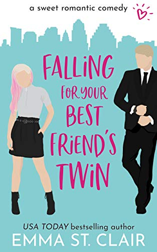 Book Cover of Falling for Your Best Friend's Twin: a Sweet Romantic Comedy (Love Clichés Sweet RomCom Book 1)