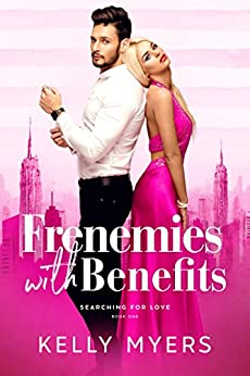 Book Cover of Frenemies with Benefits (Searching for Love Book 1)