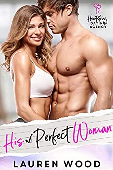Book Cover of His Perfect Woman: A Friends to Lovers Romantic Comedy (Heartstring Dating Agency Book 1)