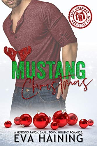 Book Cover of Mustang Christmas: A Mustang Ranch, Small Town, Holiday Romance