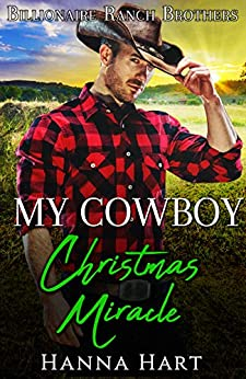 Book Cover of My Cowboy Christmas Miracle : A Sweet Clean Cowboy Billionaire Romance (Billionaire Ranch Brothers Book 7)