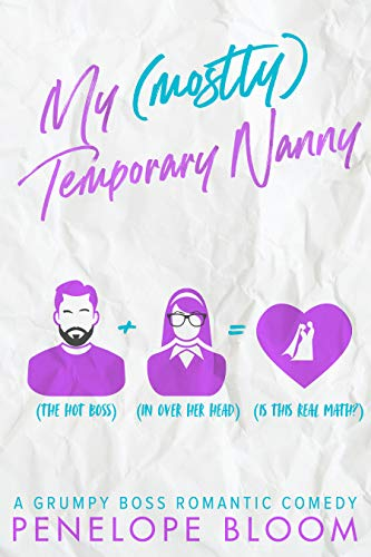 Book Cover of My (Mostly) Temporary Nanny: A Grumpy Boss Romantic Comedy