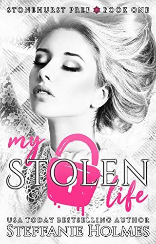 Book Cover of My Stolen Life: a high school bully romance (Stonehurst Prep Book 1)