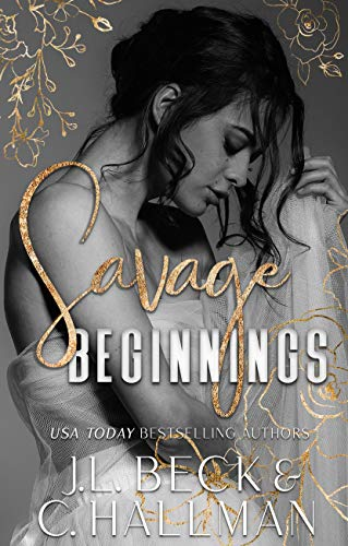 Book Cover of Savage Beginnings: A Dark Mafia Arranged Marriage Romance (The Moretti Crime Family Book 1)