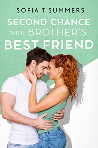 Book Cover of Second Chance with Brother's Best Friend: A Single Mom Secret Baby Romance