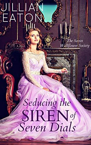 Book Cover of Seducing the Siren of Seven Dials (Secret Wallflower Society Book 4)
