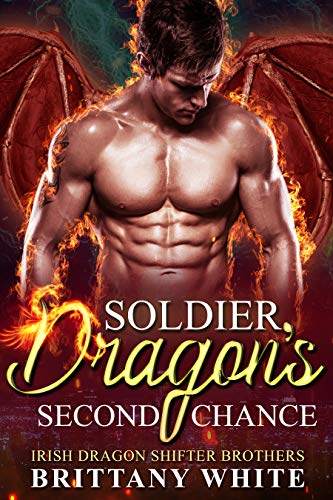 Book Cover of Soldier Dragon's Second Chance (Irish Dragon Shifter Brothers Book 6)