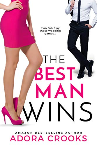 Book Cover of The Best Man Wins: A Steamy Romantic Comedy