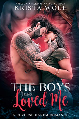 Book Cover of The Boys Who Loved Me: A Reverse Harem Romance