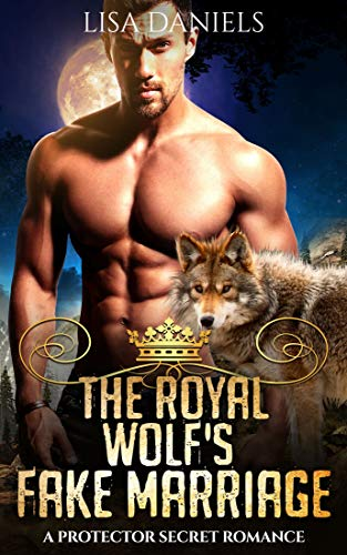 Book Cover of The Royal Wolf's Fake Marriage: A Protector Secret Romance