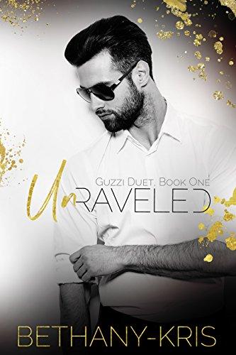 Book Cover of Unraveled (Guzzi Duet Book 1)
