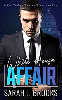 Book Cover of White House Affair: An Enemies to Lovers Romance