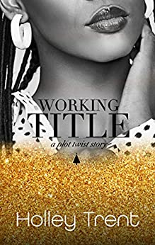 Book Cover of Working Title (Plot Twist Book 3)