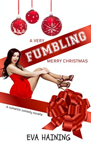 Book Cover of A Very Fumbling Merry Christmas: A romantic comedy novella
