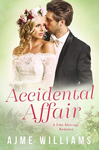 Book Cover of Accidental Affair: A Fake Marriage Romance