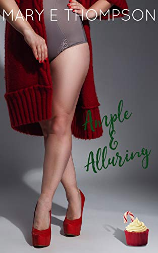 Book Cover of Ample & Alluring: A Curvy Girl Romance (Big & Beautiful Book 13)