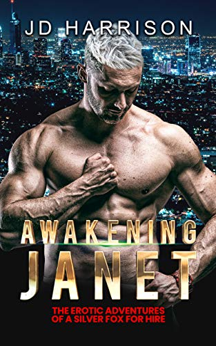 Book Cover of Awakening Janet: The Erotic Adventures of a Silver Fox for Hire