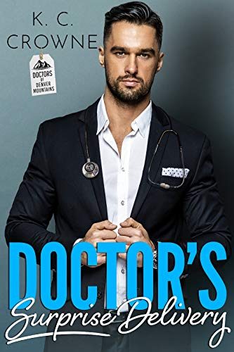 Book Cover of Doctor's Surprise Delivery: A Secret Baby Romance (Doctor's Babies Book 2)
