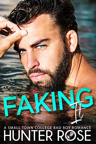 Book Cover of Faking It: A Small Town College Bad Boy Romance