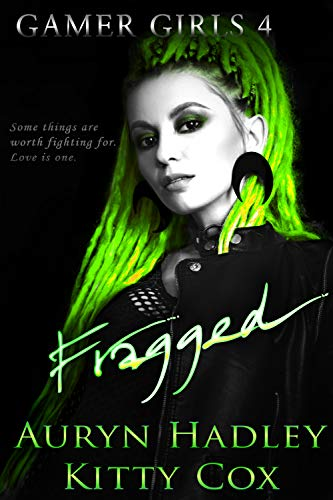 Book Cover of Fragged (Gamer Girls Book 4)