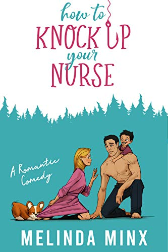 Book Cover of How to Knock Up Your Nurse: A Billionaire Secret Baby Romantic Comedy