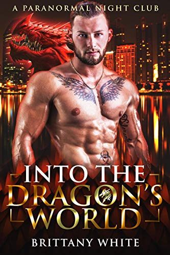 Book Cover of Into The Dragon's World (A Paranormal Night Club Book 1)