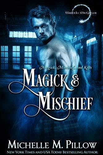 Book Cover of Magick and Mischief (Warlocks MacGregor Book 7)