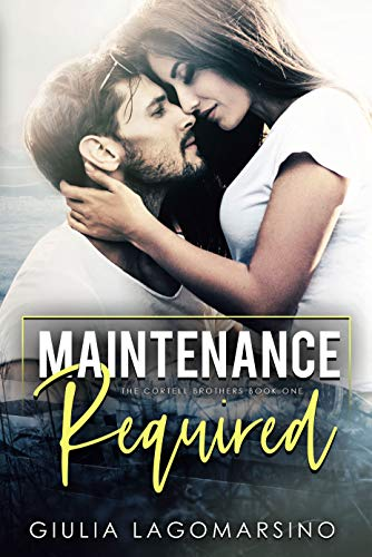 Book Cover of Maintenance Required: A small town romance (The Cortell Brothers Book 1)
