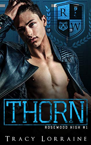 Book Cover of THORN: A High School Bully Romance (Rosewood High Book 1)
