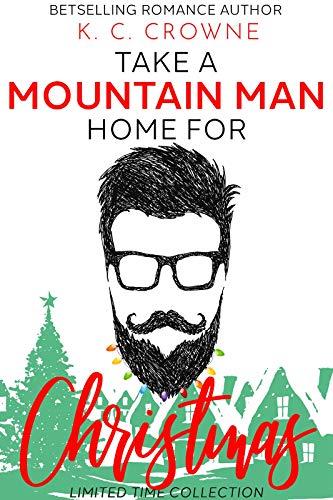 Book Cover of Take a Mountain Man Home for Christmas: Seven Mountain Men Romances for Your Holidays : (A Mountain Man Romance Christmas Collection)