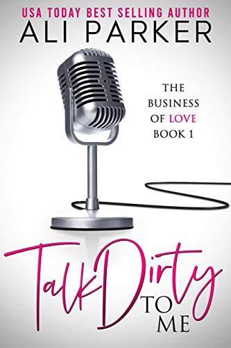 Book Cover of Talk Dirty To Me (Business of Love Book 1)