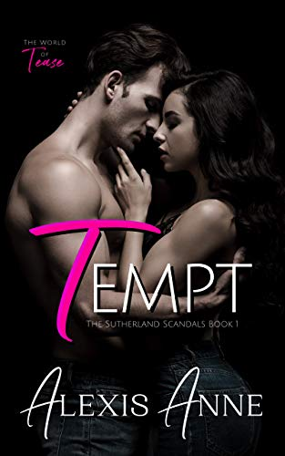 Book Cover of Tempt: A World of Tease Novel (The Sutherland Scandals Book 1)