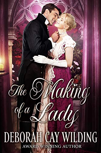 Book Cover of The Making of a Lady: A Regency Historical Romance