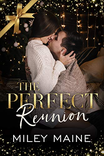 Book Cover of The Perfect Reunion (Perfect Kisses Book 4)