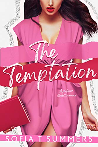 Book Cover of The Temptation: A Professor Student Romance (Forbidden First Times)