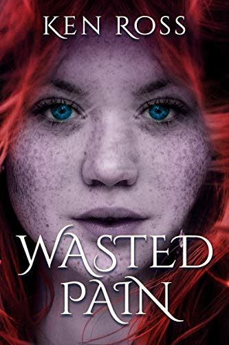 Book Cover of WASTED PAIN (Ken Ross Romantic/Erotic Suspense Series Book 1)