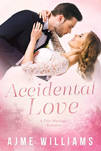 Book Cover of Accidental Love: A Fake Marriage Romance