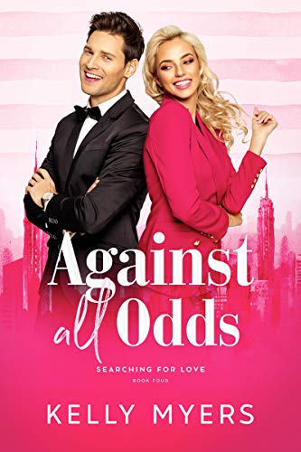 Book Cover of Against All Odds (Searching for Love Book 4)