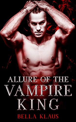 Book Cover of Allure of the Vampire King: A paranormal romance (Blood Fire Saga Book 1)