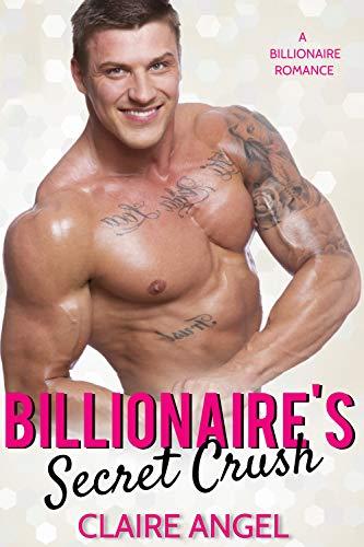 Book Cover of Billionaire's Secret Crush (Tempting Billionaires Book 4)
