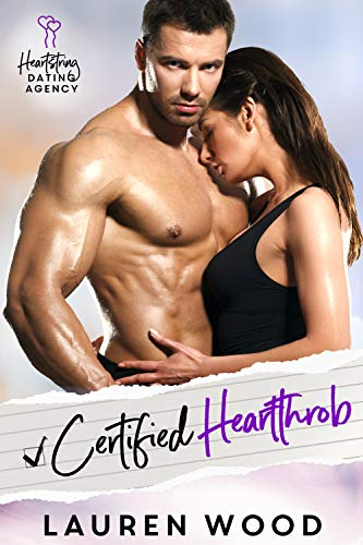 Book Cover of Certified Heartthrob: An Enemies to Lovers Romantic Comedy (Heartstring Dating Agency Book 2)