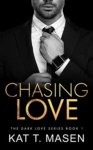 Book Cover of Chasing Love: A Billionaire Love Triangle (Dark Love Series Book 1)